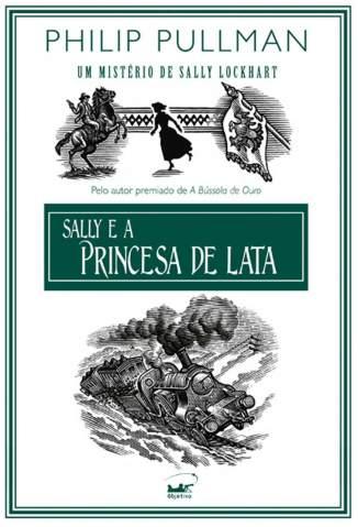 Baixar Sally e a Princesa de Lata - Um Mistério de Sally Lockhart Vol. 1 - Philip Pullman ePub PDF Mobi ou Ler Online