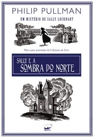 Baixar Sally e a Sombra do Norte - Um Mistério de Sally Lockhart Vol. 2 - Philip Pullman  ePub PDF Mobi ou Ler Online