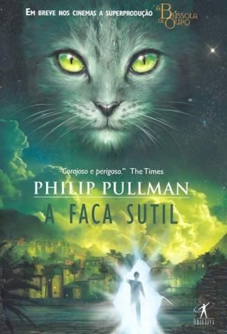 Baixar A Faca Sutil - Philip Pullman ePub PDF Mobi ou Ler Online