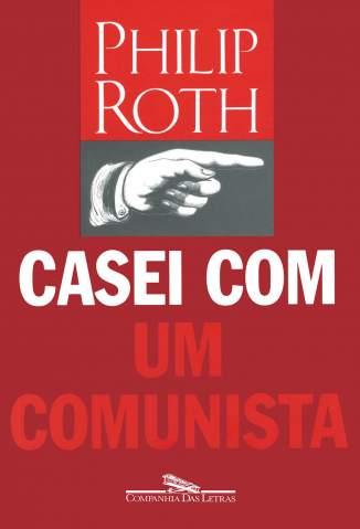 Baixar Casei com um Comunista - Philip Roth ePub PDF Mobi ou Ler Online