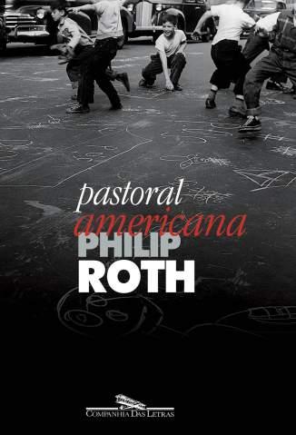 Baixar Pastoral Americana - Philip Roth  ePub PDF Mobi ou Ler Online