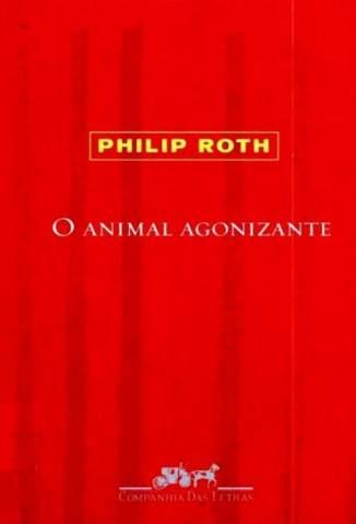 Baixar O Animal Agonizante - Philip Roth ePub PDF Mobi ou Ler Online