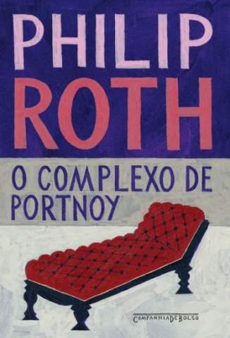 Baixar O Complexo de Portnoy - Philip Roth ePub PDF Mobi ou Ler Online