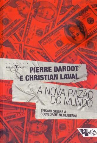 Baixar Livro A Nova Razão do Mundo - Pierre Dardot em ePub PDF Mobi ou Ler Online