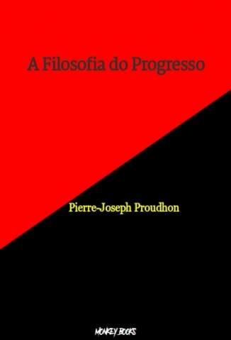 Baixar Livro A Filosofia do Progresso - Pierre-Joseph Proudhon em ePub PDF Mobi ou Ler Online