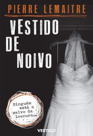 Baixar Livro Vestido de Noiva - Pierre Lemaitre em ePub PDF Mobi ou Ler Online