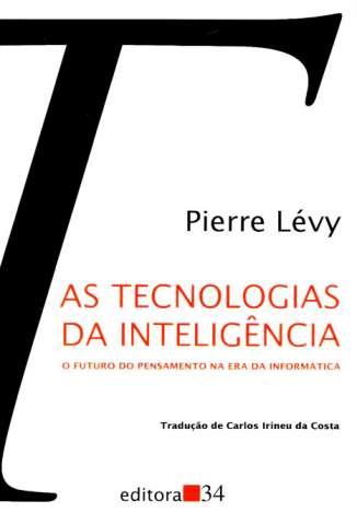 Baixar As Tecnologias da Inteligência - Pierre Lévy ePub PDF Mobi ou Ler Online