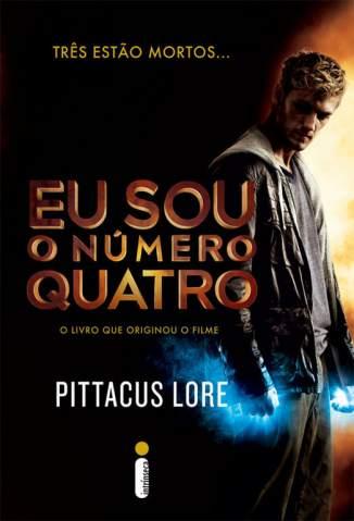Baixar Livro Eu Sou o Número Quatro - Os legados de Lorien Vol. 1 - Pittacus Lore em ePub PDF Mobi ou Ler Online