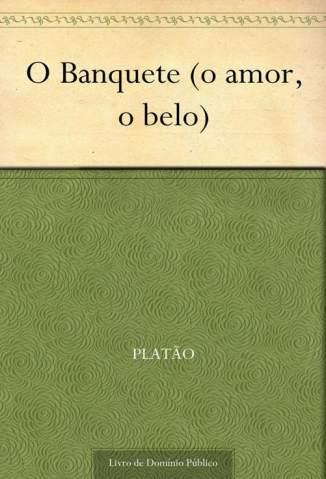 Baixar Livro O Banquete - Platão em ePub PDF Mobi ou Ler Online