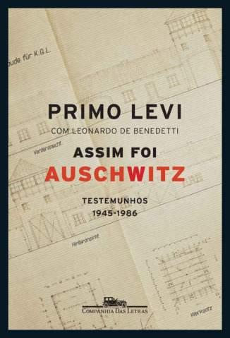 Baixar Assim Foi Auschwitz – Testemunhos 1945-1986 - Primo Levi ePub PDF Mobi ou Ler Online
