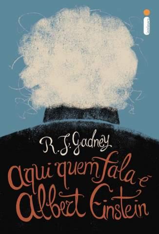Baixar Livro Aqui Quem Fala é Albert Einstein - R.J. Gadney em ePub PDF Mobi ou Ler Online