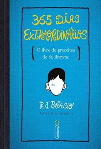 Baixar Livro 365 Dias Extraordinários - R.J Palacio em ePub PDF Mobi ou Ler Online