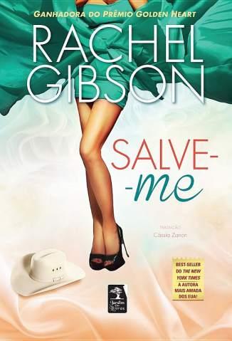 Baixar Livro Salve-Me - Rachel Gibson em ePub PDF Mobi ou Ler Online