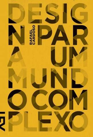 Baixar Design para um Mundo Complexo - Rafael Cardoso ePub PDF Mobi ou Ler Online