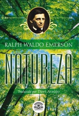 Baixar Natureza - A Biblia do Naturalismo - Ralph Waldo Emerson  ePub PDF Mobi ou Ler Online