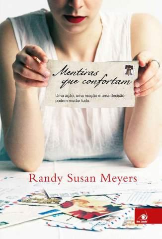 Baixar Mentiras que Confortam - Randy Susan Meyers ePub PDF Mobi ou Ler Online