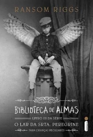 Baixar Biblioteca de Almas - O lar da srta. Peregrine para crianças peculiares Vol. 3 - Ransom Riggs ePub PDF Mobi ou Ler Online