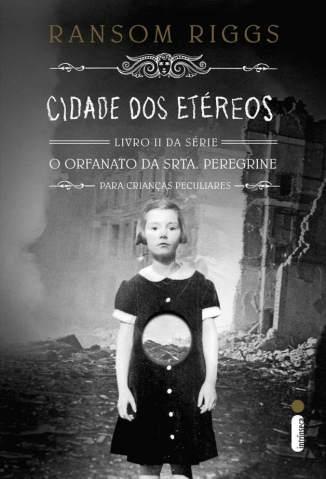 Baixar Cidade dos Etéreos - O lar da srta. Peregrine para crianças peculiares Vol. 2 - Ransom Riggs ePub PDF Mobi ou Ler Online