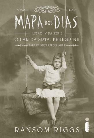 Baixar Livro Mapa dos Dias - O Lar da Srta. Peregrine para Crianças Peculiares Vol. 4 - Ransom Riggs em ePub PDF Mobi ou Ler Online