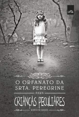Baixar O Orfanato da Srta.Peregrine para Crianças Peculiares - Ransom Riggs ePub PDF Mobi ou Ler Online
