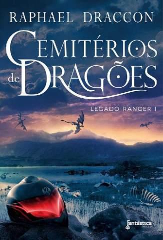 Baixar Livro Cemitérios de Dragões - Legado Ranger Vol. 1 - Raphael Draccon em ePub PDF Mobi ou Ler Online