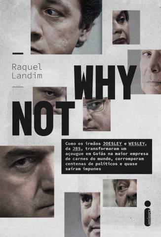 Baixar Livro Why Not: Irmãos Joesley e Wesley, da JBS - Raquel Landim  em ePub PDF Mobi ou Ler Online
