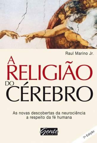 Baixar Livro A Religião do Cérebro - Raul Marino em ePub PDF Mobi ou Ler Online