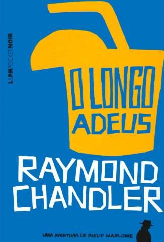 Baixar Livro O Longo Adeus - Raymond Chandler em ePub PDF Mobi ou Ler Online