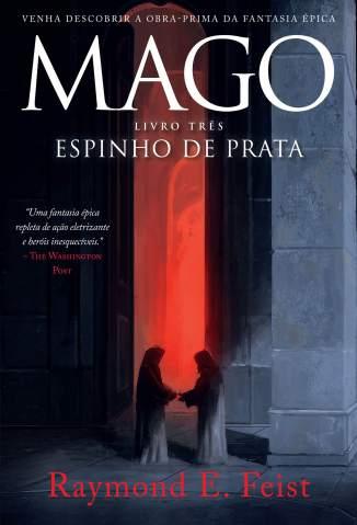Baixar Mago, Espinho de Prata - A Saga do Mago Vol. 3 - Raymond E. Feist  ePub PDF Mobi ou Ler Online