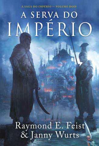 Baixar A Serva do Império - A Saga do Império Vol. 2 - Raymond E. Feist ePub PDF Mobi ou Ler Online