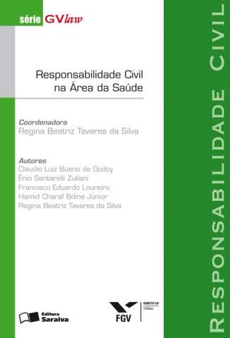 Baixar Responsabilidade Civil Na Área da Saúde - Série Gvlaw - Regina Beatriz Tavares da Silva  ePub PDF Mobi ou Ler Online