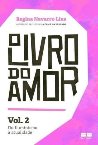 Baixar Do Iluminismo à Atualidade - O Livro do Amor Vol. 2 - Regina Navarro Lins ePub PDF Mobi ou Ler Online