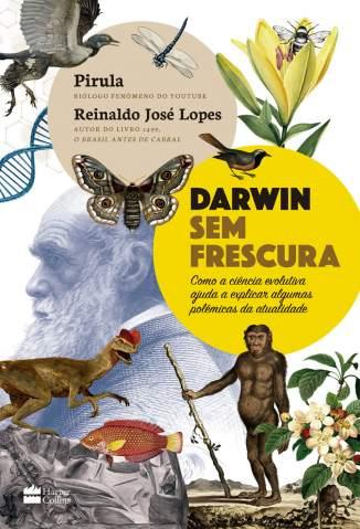 Baixar Livro Darwin Sem Frescura - Reinaldo José Lopes  em ePub PDF Mobi ou Ler Online