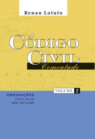 Baixar Código Civil Comentado - Vol. 2 - Renan Lotufo ePub PDF Mobi ou Ler Online