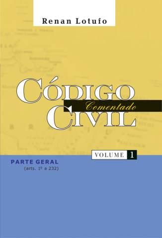 Baixar Código Civil - Volume 1 - Renan Lotufo ePub PDF Mobi ou Ler Online