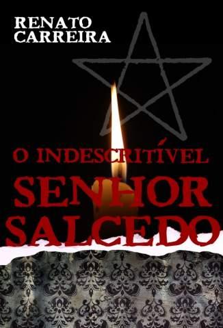 Baixar O Indescritível Senhor Salcedo - Renato Carreira ePub PDF Mobi ou Ler Online