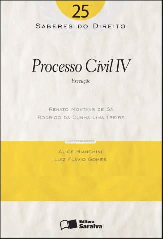 Baixar Processo Civil Iv - Saberes do Direito Vol. 25 - Renato Montans de Sá ePub PDF Mobi ou Ler Online