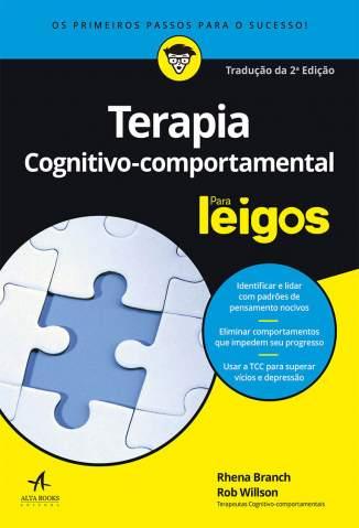 Baixar Livro Terapia Cognitivo-Comportamental para Leigos - Rhena Branch em ePub PDF Mobi ou Ler Online
