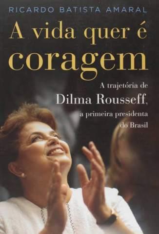Baixar Livro A Vida Quer é Coragem - Ricardo Batista Amaral em ePub PDF Mobi ou Ler Online