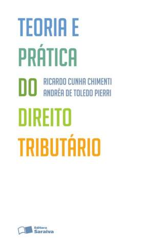 Baixar Teoria e Prática do Direito Tributário - Ricardo Cunha Chimenti ePub PDF Mobi ou Ler Online