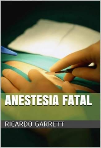 Baixar Anestesia Fatal - Crimes Fatais Vol. 1 - Ricardo Garrett ePub PDF Mobi ou Ler Online