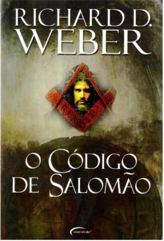 Baixar O Codigo de Salomao - Richard D. Weber ePub PDF Mobi ou Ler Online