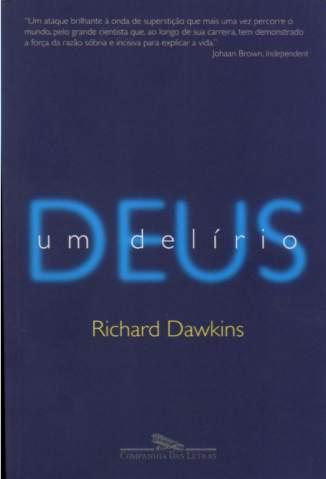 Baixar Livro Deus, um Delirio - Richard Dawkins em ePub PDF Mobi ou Ler Online