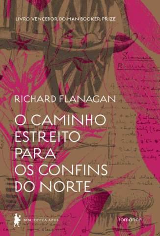 Baixar Livro O Caminho Estreito para Os Confins do Norte - Richard Flanagan em ePub PDF Mobi ou Ler Online