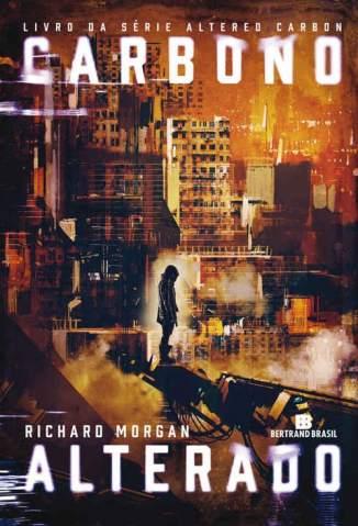 Baixar Livro Carbono Alterado - Richard Morgan em ePub PDF Mobi ou Ler Online
