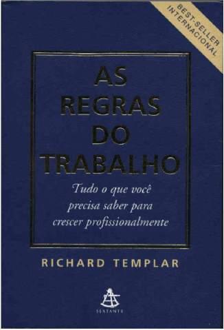 Baixar As Regras do Trabalho - Richard Templar ePub PDF Mobi ou Ler Online