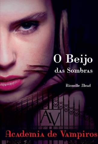Baixar Livro O Beijo das Sombras - Richelle Mead em ePub PDF Mobi ou Ler Online