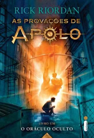Baixar Livro O Oráculo Oculto - As Provações de Apolo Livro Vol. 1 - Rick Riordan em ePub PDF Mobi ou Ler Online