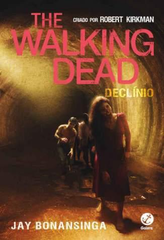 Baixar Livro Declínio - The Walking Dead Vol. 5 - Robert Kirkman em ePub PDF Mobi ou Ler Online
