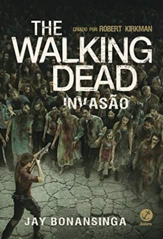 Baixar Livro Invasão - The Walking Dead Vol. 6 - Robert Kirkman em ePub PDF Mobi ou Ler Online